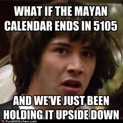 Click image for larger version  Name:Mayan Calendar 5105.jpg Views:74 Size:40.6 KB ID:28531